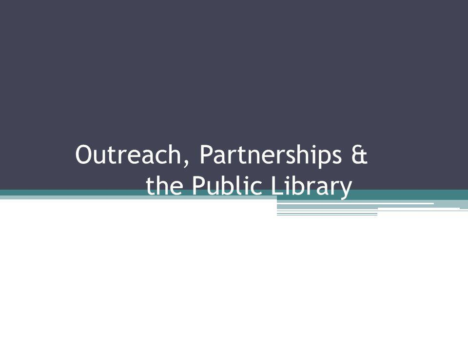 Outreach, Partnerships & the Public Library