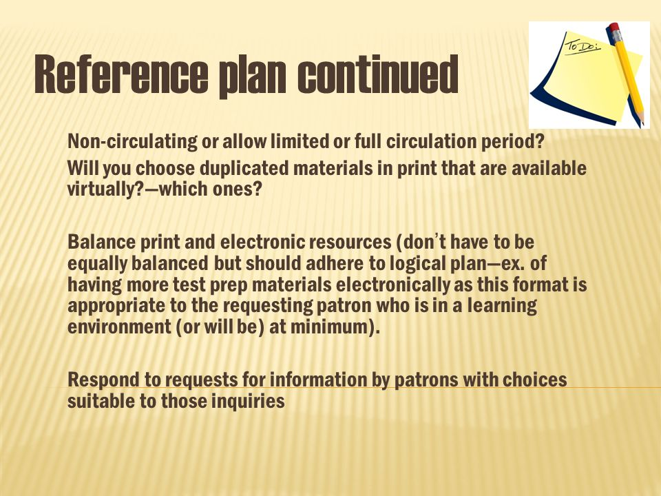 Reference plan continued Non-circulating or allow limited or full circulation period.