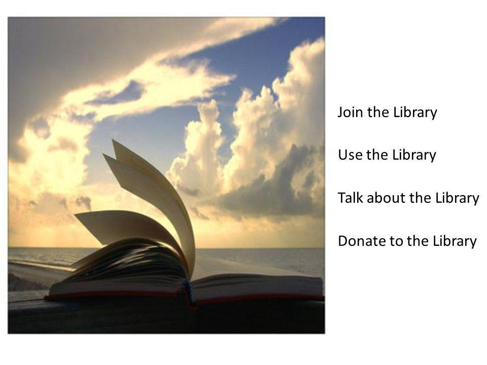 Join the Library Use the Library Talk about the Library Donate to the Library