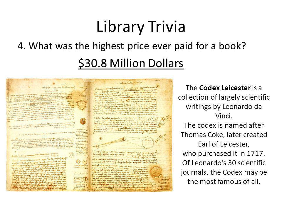 Library Trivia 4. What was the highest price ever paid for a book.