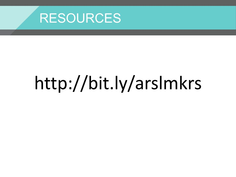 RESOURCES http://bit.ly/arslmkrs