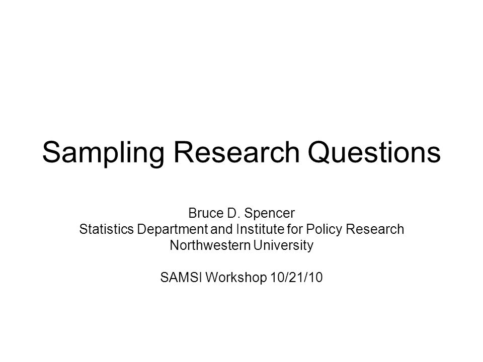 2 Introduction At the end of the opening workshop the group in Sampling, Modeling, and Inference raised a number of open questions related to sampling.