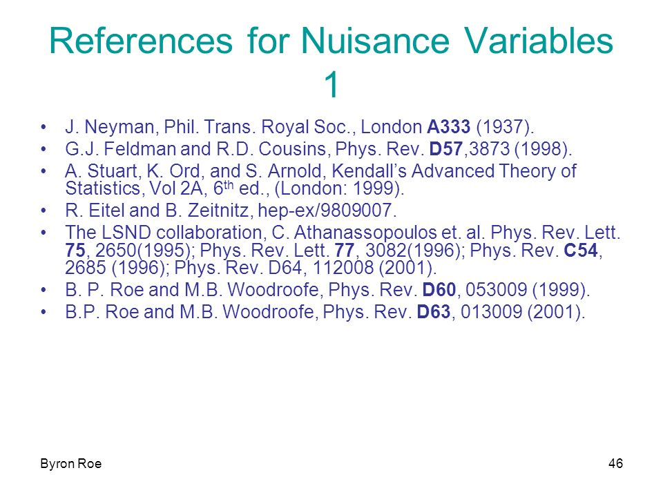 Byron Roe46 References for Nuisance Variables 1 J.