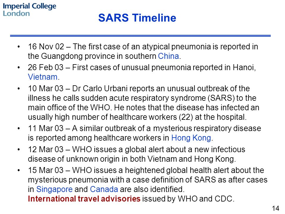 16 Nov 02 – The first case of an atypical pneumonia is reported in the Guangdong province in southern China. 26 Feb 03 – First cases of unusual pneumo