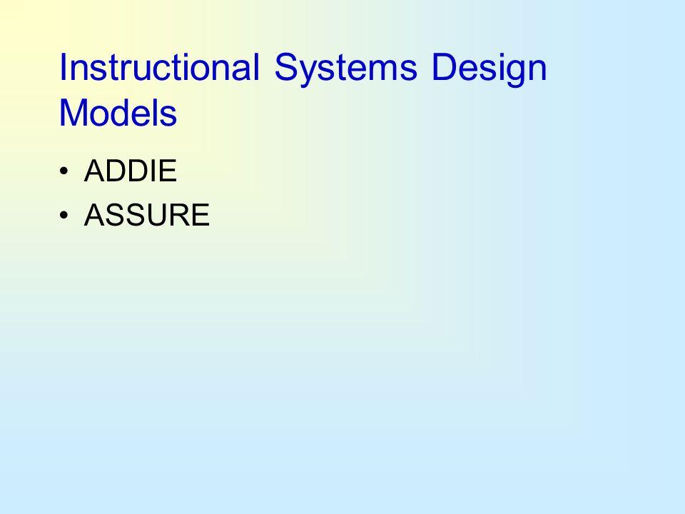 Instructional Systems Design Models ADDIE ASSURE