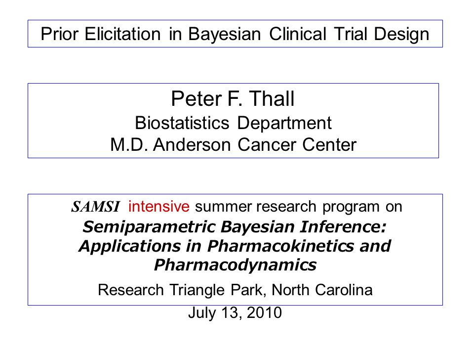 Prior Elicitation in Bayesian Clinical Trial Design Peter F.