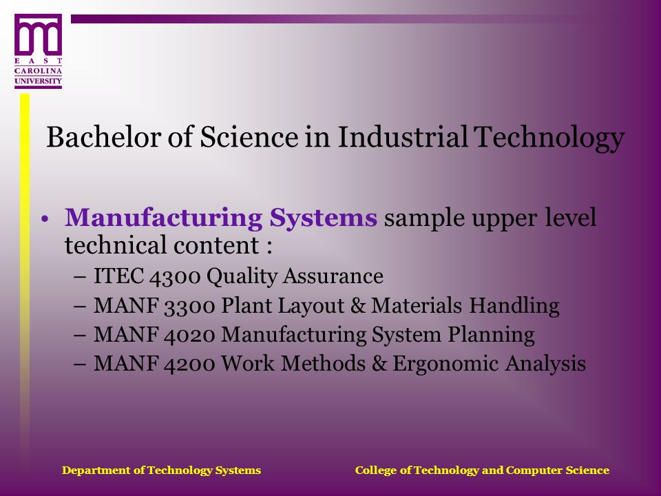 Department of Technology Systems College of Technology and Computer Science Bachelor of Science in Industrial Technology Manufacturing Systems sample