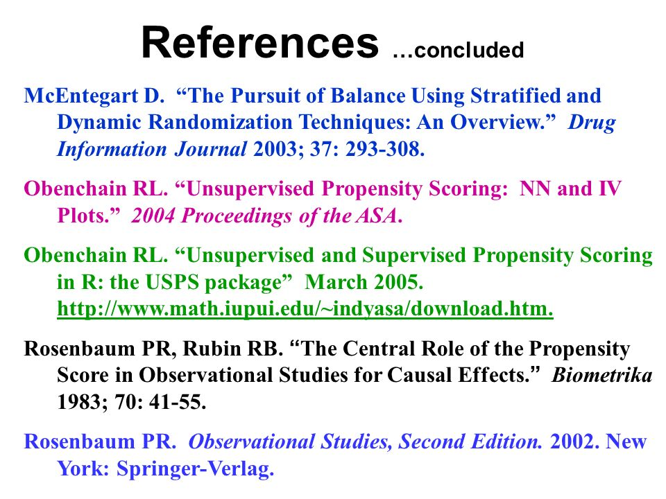 McEntegart D. The Pursuit of Balance Using Stratified and Dynamic Randomization Techniques: An Overview. Drug Information Journal 2003; 37: 293-308. O