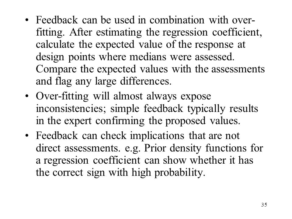 35 Feedback can be used in combination with over- fitting.