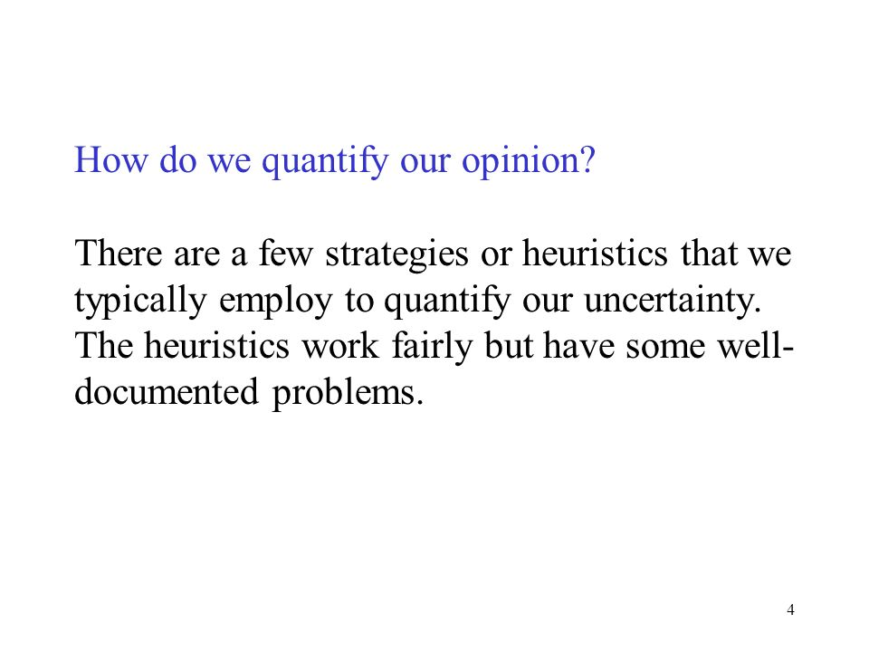 4 How do we quantify our opinion.