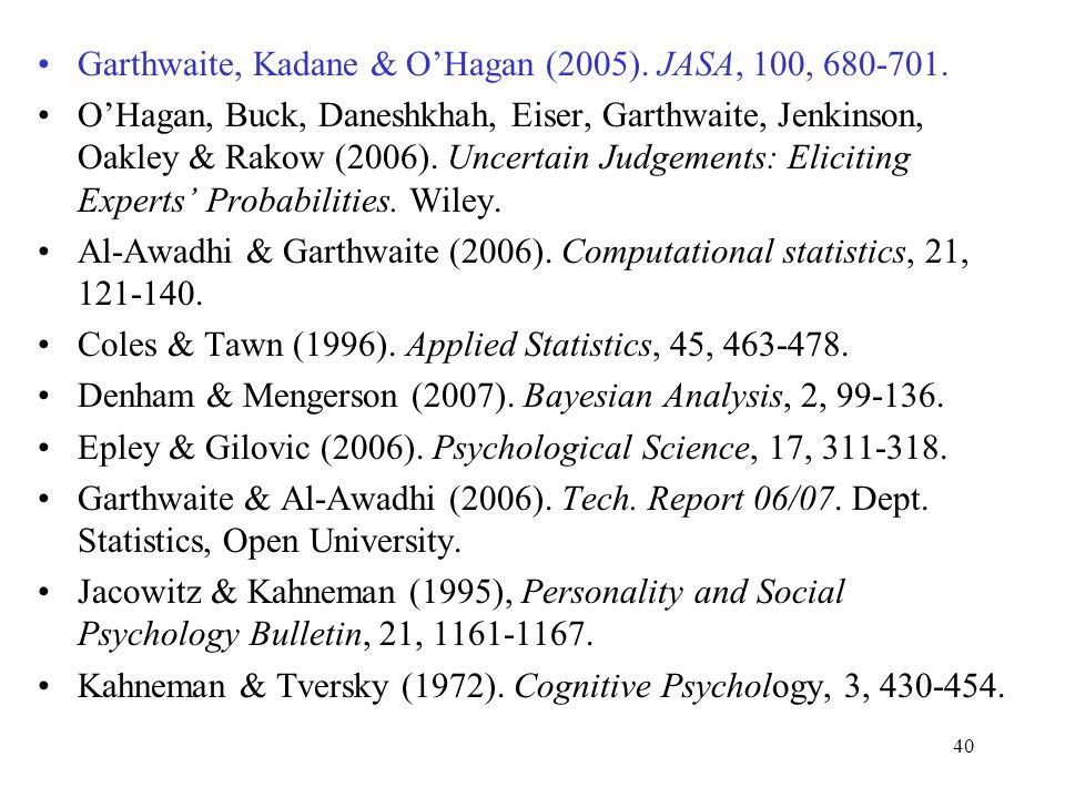 40 Garthwaite, Kadane & OHagan (2005). JASA, 100, 680-701.