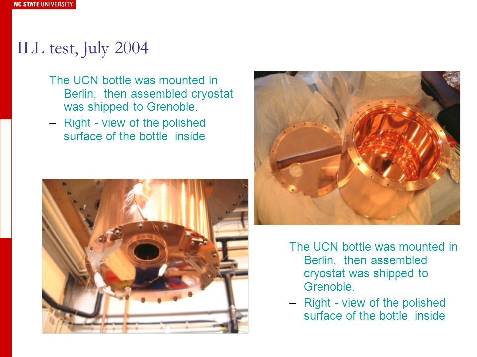 The UCN bottle was mounted in Berlin, then assembled cryostat was shipped to Grenoble.