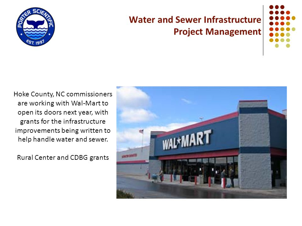 Water and Sewer Infrastructure Project Management Hoke County, NC commissioners are working with Wal-Mart to open its doors next year, with grants for