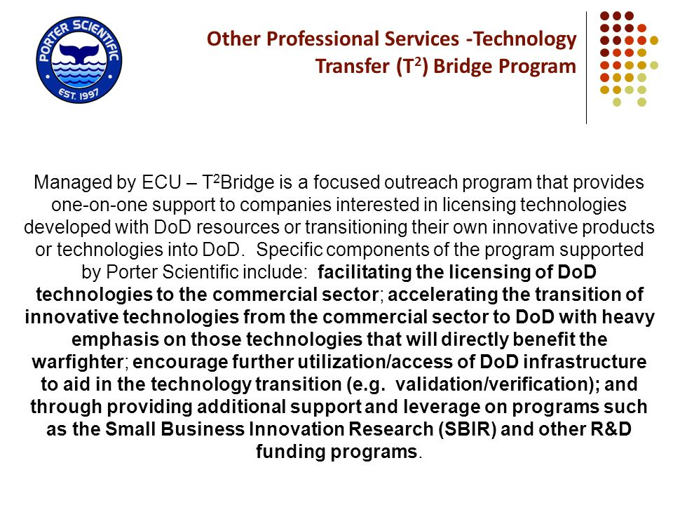 Other Professional Services -Technology Transfer (T 2 ) Bridge Program Managed by ECU – T 2 Bridge is a focused outreach program that provides one-on-