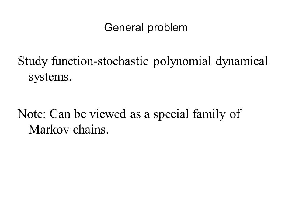 General problem Study function-stochastic polynomial dynamical systems.