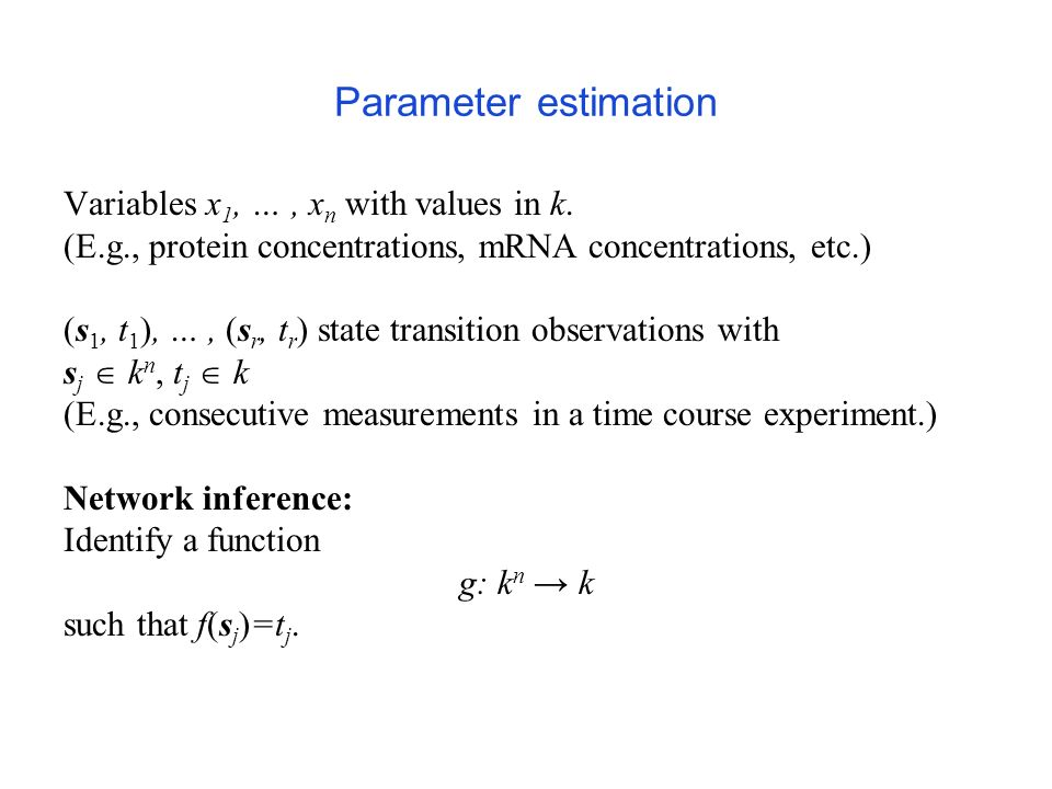 Parameter estimation Variables x 1, …, x n with values in k.