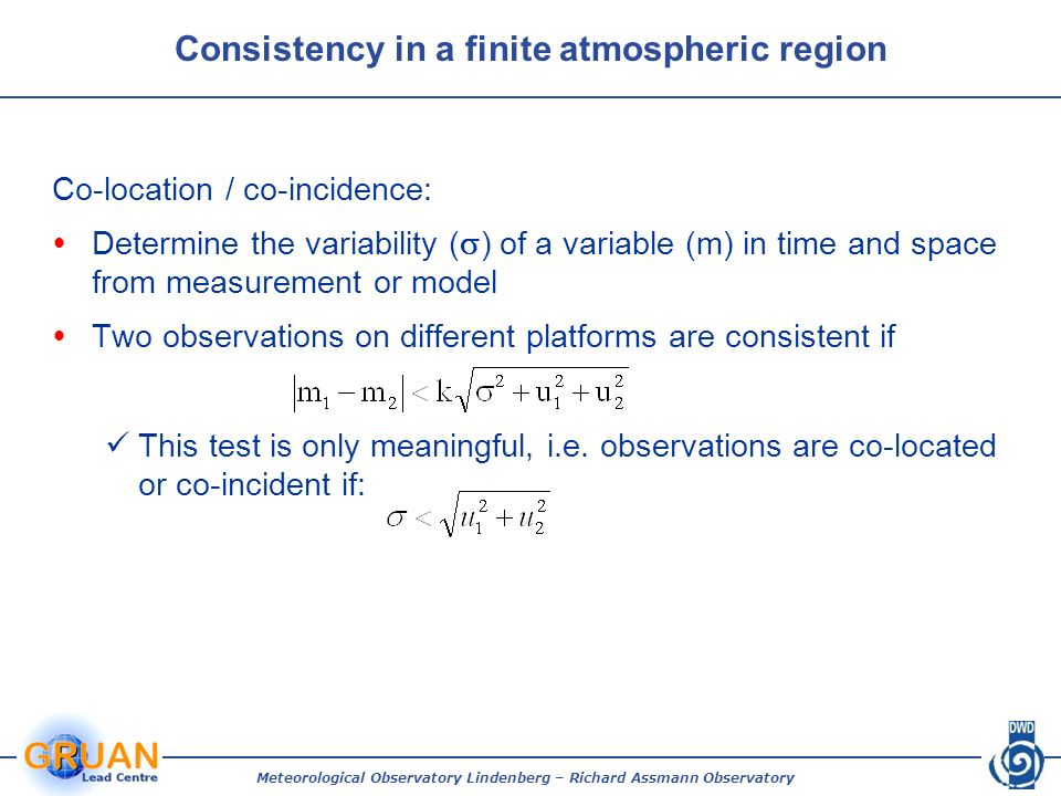 Consistency in a finite atmospheric region Co-location / co-incidence: Determine the variability ( ) of a variable (m) in time and space from measurem