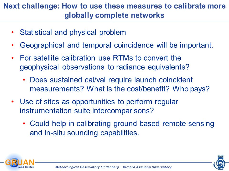 Next challenge: How to use these measures to calibrate more globally complete networks Statistical and physical problem Geographical and temporal coincidence will be important.