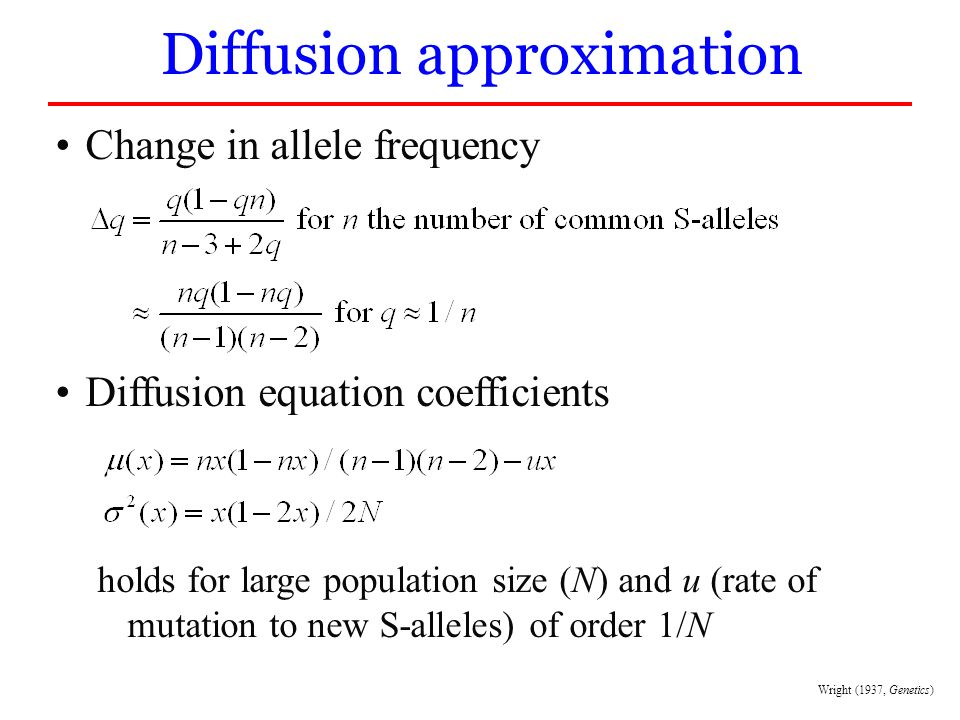 Change in allele frequency Diffusion equation coefficients holds for large population size (N) and u (rate of mutation to new S-alleles) of order 1/N