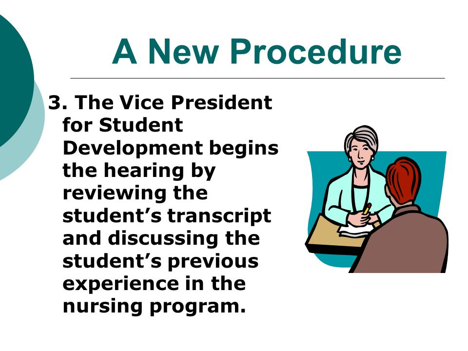 A New Procedure 3. The Vice President for Student Development begins the hearing by reviewing the students transcript and discussing the students prev