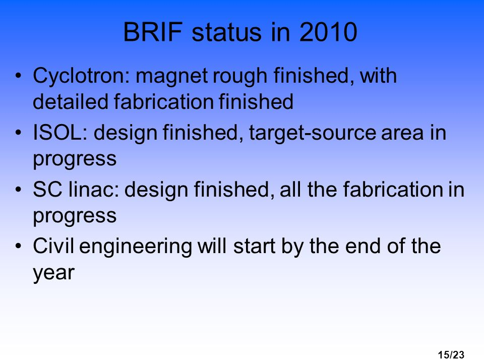 15/23 BRIF status in 2010 Cyclotron: magnet rough finished, with detailed fabrication finished ISOL: design finished, target-source area in progress S