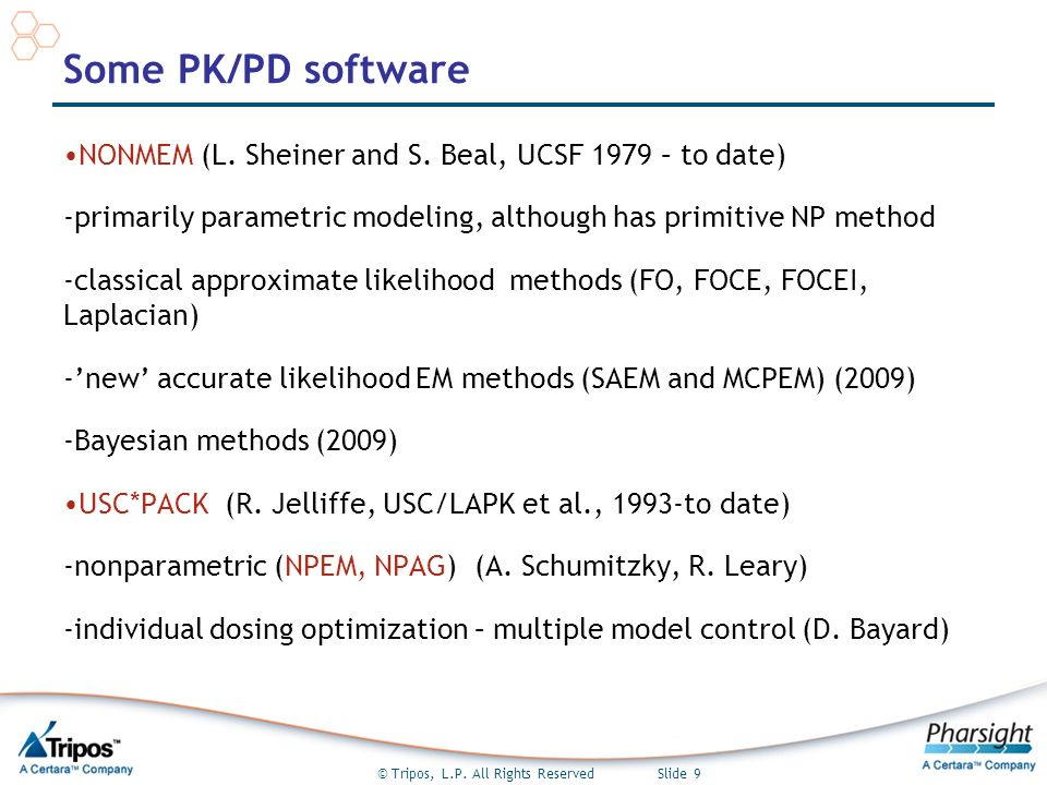 © Tripos, L.P. All Rights Reserved Slide 9 Some PK/PD software NONMEM (L.