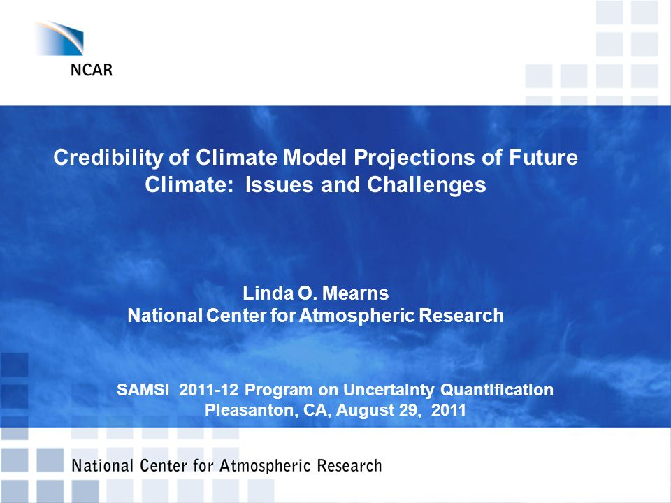 The North American Regional Climate Change Assessment Program (NARCCAP) Explores multiple uncertainties in regional and global climate model projections 4 global climate models x 6 regional climate models Develops multiple high resolution regional (50 km, 30 miles) climate scenarios for use in impacts and adaptation assessments Evaluates regional model performance to establish credibility of individual simulations for the future Participants: Iowa State, PNNL, LNNL, UC Santa Cruz, Ouranos (Canada), UK Hadley Centre, NCAR Initiated in 2006, funded by NOAA-OGP, NSF, DOE, USEPA-ORD – 5-year program www.narccap.ucar.edu