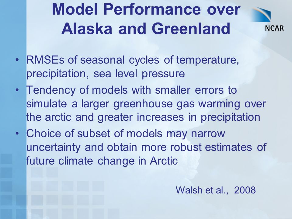 Model Performance over Alaska and Greenland RMSEs of seasonal cycles of temperature, precipitation, sea level pressure Tendency of models with smaller