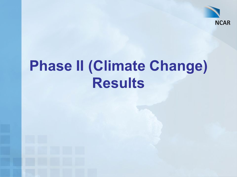Phase II (Climate Change) Results