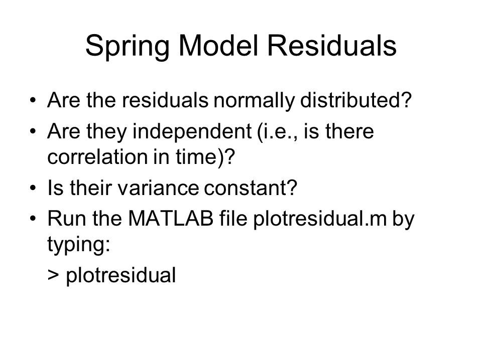 Spring Model Residuals Are the residuals normally distributed.