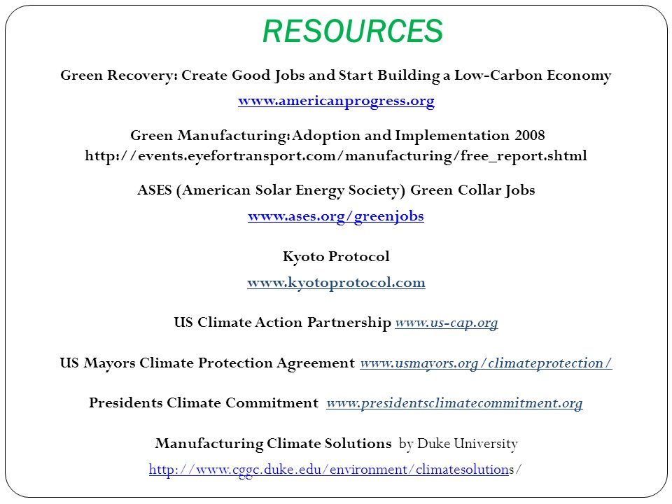 RESOURCES Green Recovery: Create Good Jobs and Start Building a Low-Carbon Economy www.americanprogress.org Green Manufacturing: Adoption and Implemen