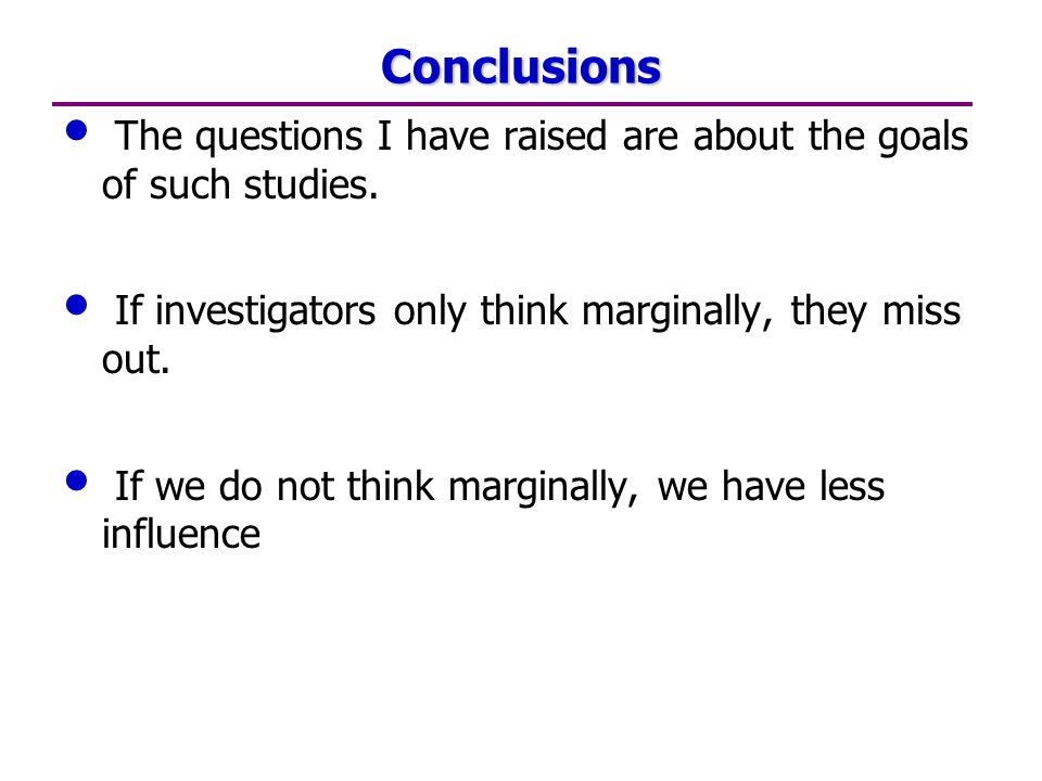 Conclusions The questions I have raised are about the goals of such studies.