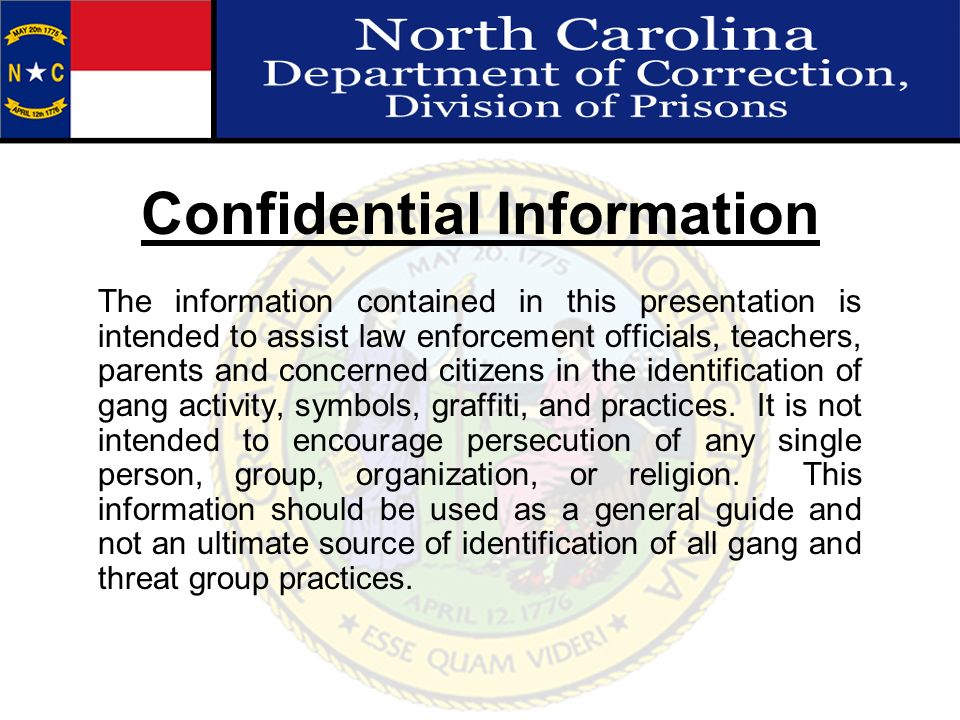 Confidential Information The information contained in this presentation is intended to assist law enforcement officials, teachers, parents and concern