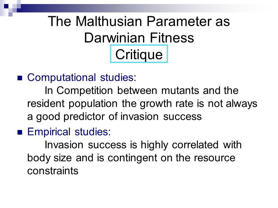 The Malthusian Parameter as Darwinian Fitness Critique Computational studies: In Competition between mutants and the resident population the growth ra