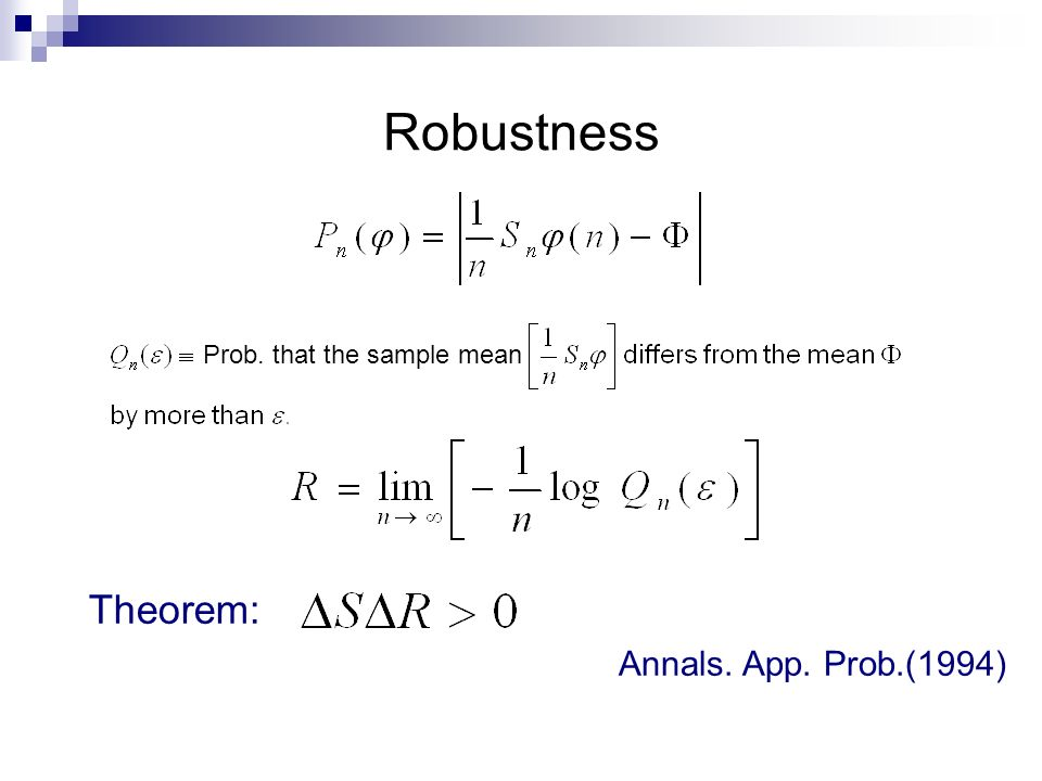 Robustness Theorem: Annals. App. Prob.(1994) Prob. that the sample mean