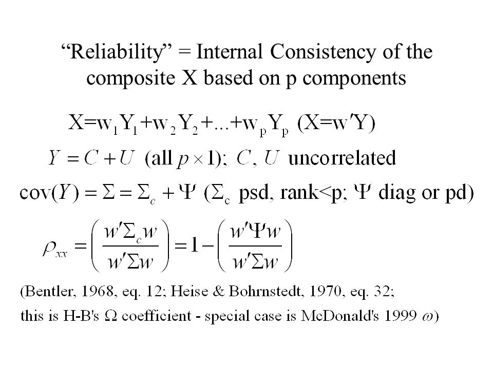 Reliability = Internal Consistency of the composite X based on p components