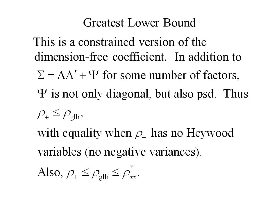 Greatest Lower Bound This is a constrained version of the dimension-free coefficient.