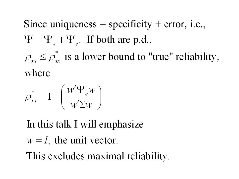 Since uniqueness = specificity + error, i.e.,