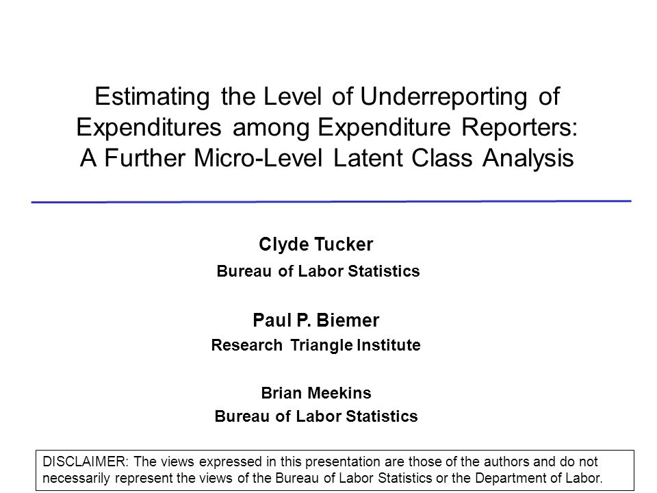 Summary of Findings in 2004 Levels of underreporting were found to vary by interview level characteristics including: 1.Number of contacts 2.Missing income data 3.Type and frequency of records used 4.Length of interview Total expenditure means for respondents assigned to each latent class confirmed this