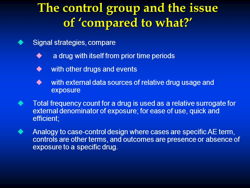 The control group and the issue of compared to what.