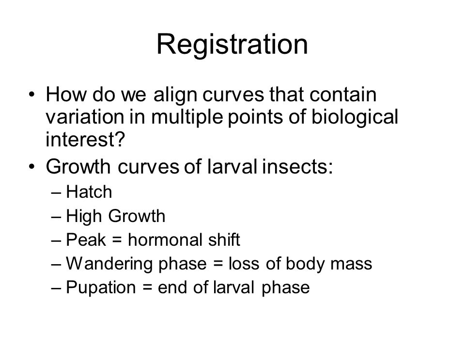 Registration How do we align curves that contain variation in multiple points of biological interest.