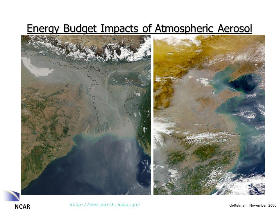 Gettelman: November 2006 Energy Budget Impacts of Atmospheric Aerosol http://www.earth.nasa.gov