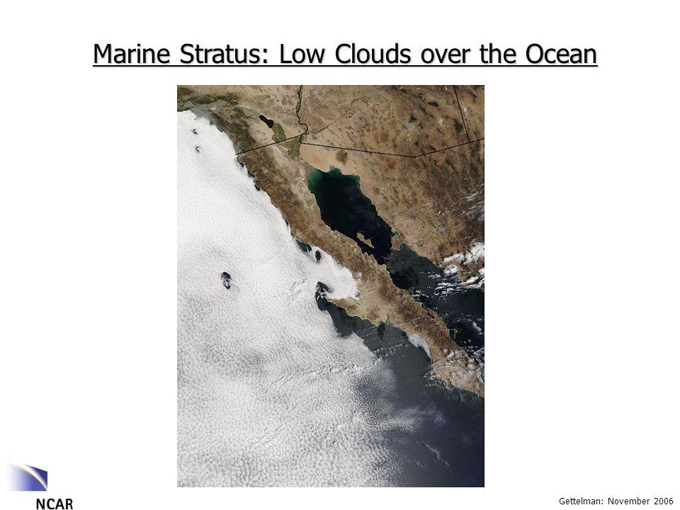 Gettelman: November 2006 Marine Stratus: Low Clouds over the Ocean