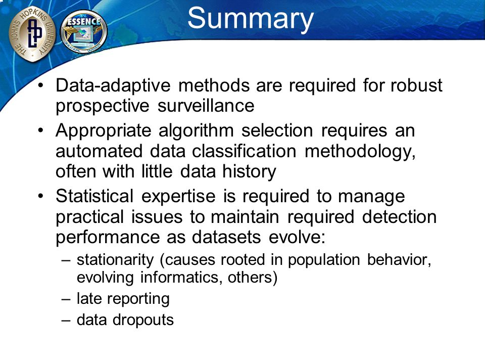 Summary Data-adaptive methods are required for robust prospective surveillance Appropriate algorithm selection requires an automated data classificati