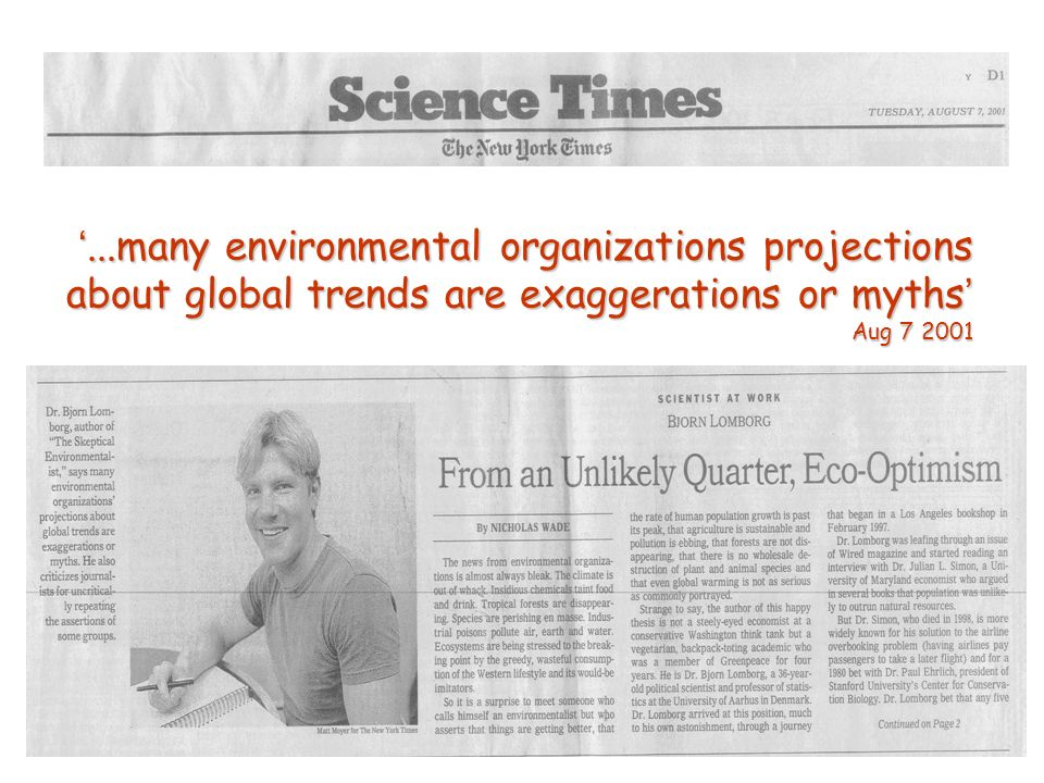 ...many environmental organizations projections about global trends are exaggerations or myths Aug 7 2001...many environmental organizations projections about global trends are exaggerations or myths Aug 7 2001