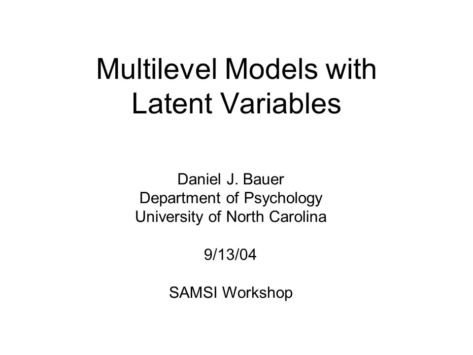 Multilevel Models with Latent Variables Daniel J.