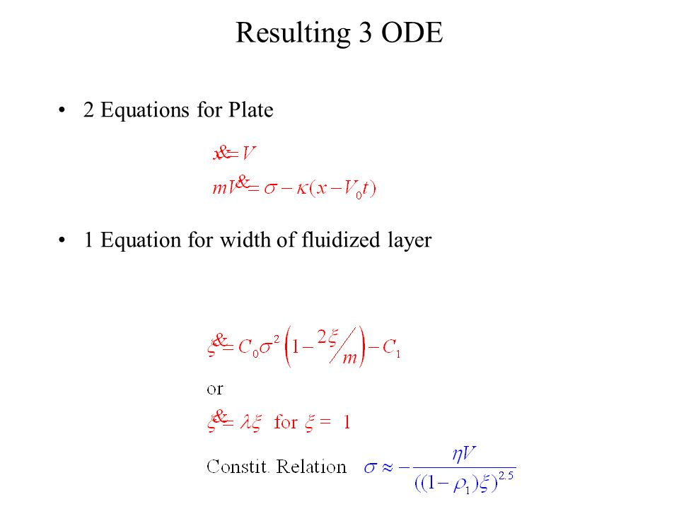 Resulting 3 ODE 2 Equations for Plate 1 Equation for width of fluidized layer