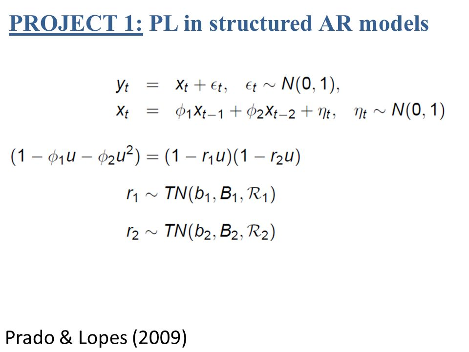 PROJECT 1: PL in structured AR models Prado & Lopes (2009)