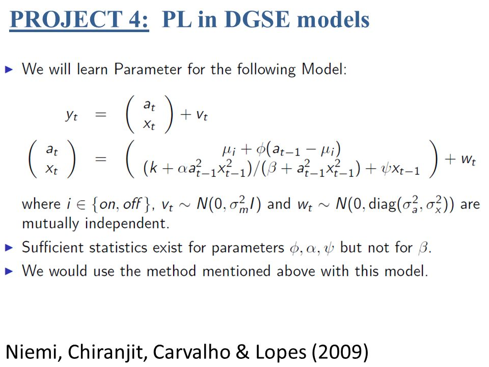 PROJECT 4: PL in DGSE models Niemi, Chiranjit, Carvalho & Lopes (2009)