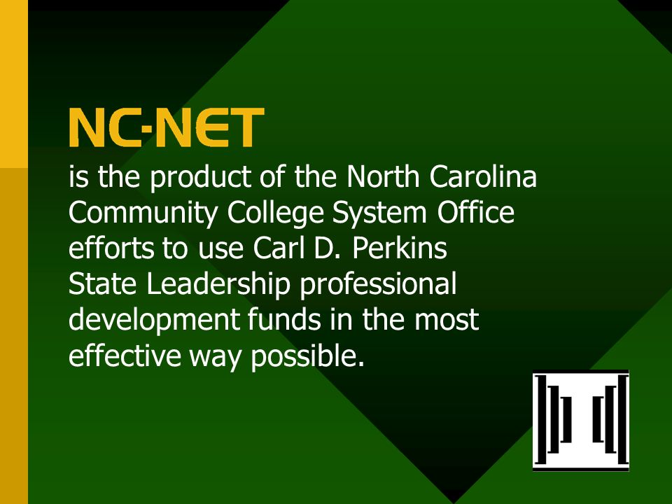 is the product of the North Carolina Community College System Office efforts to use Carl D.